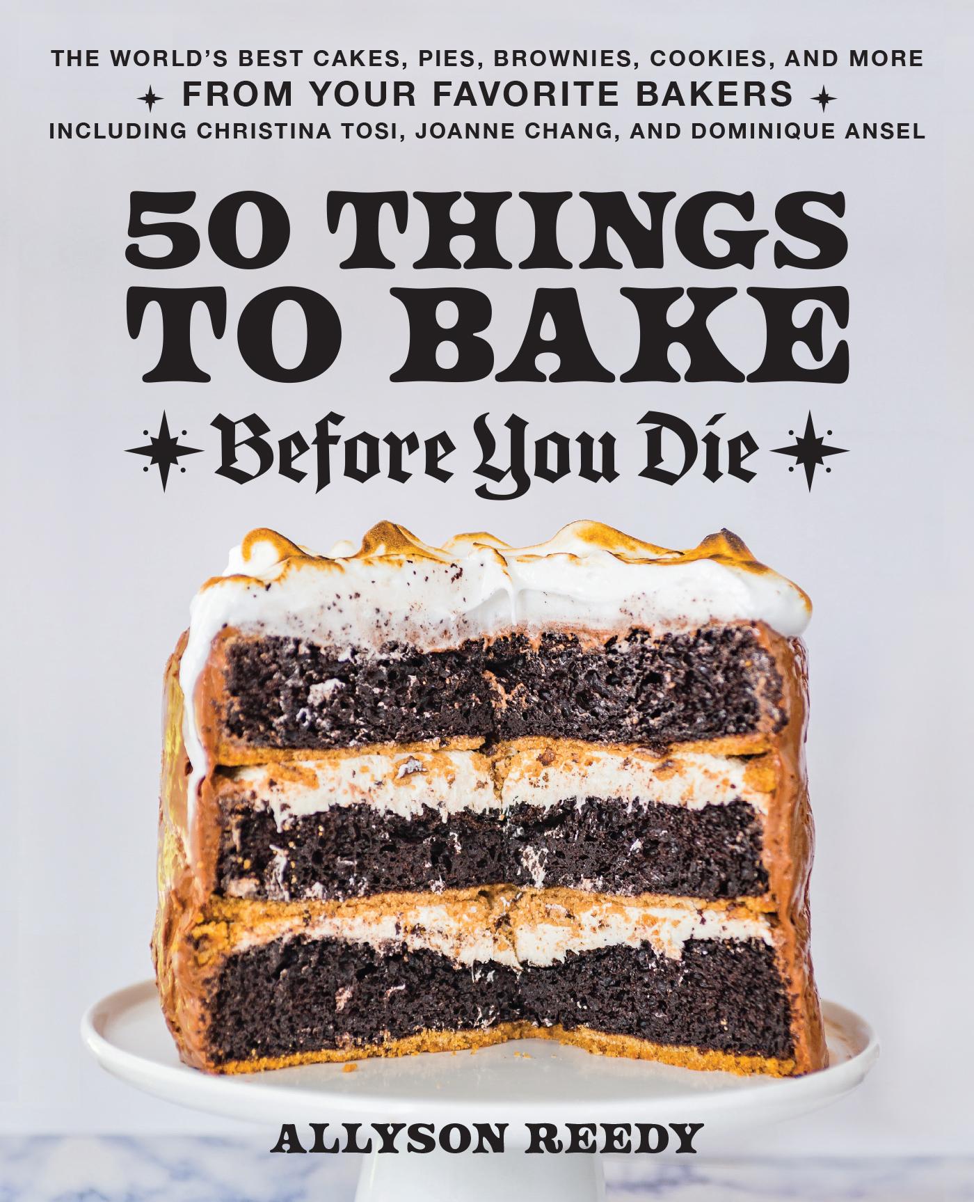 50 Things to Bake Before You Die